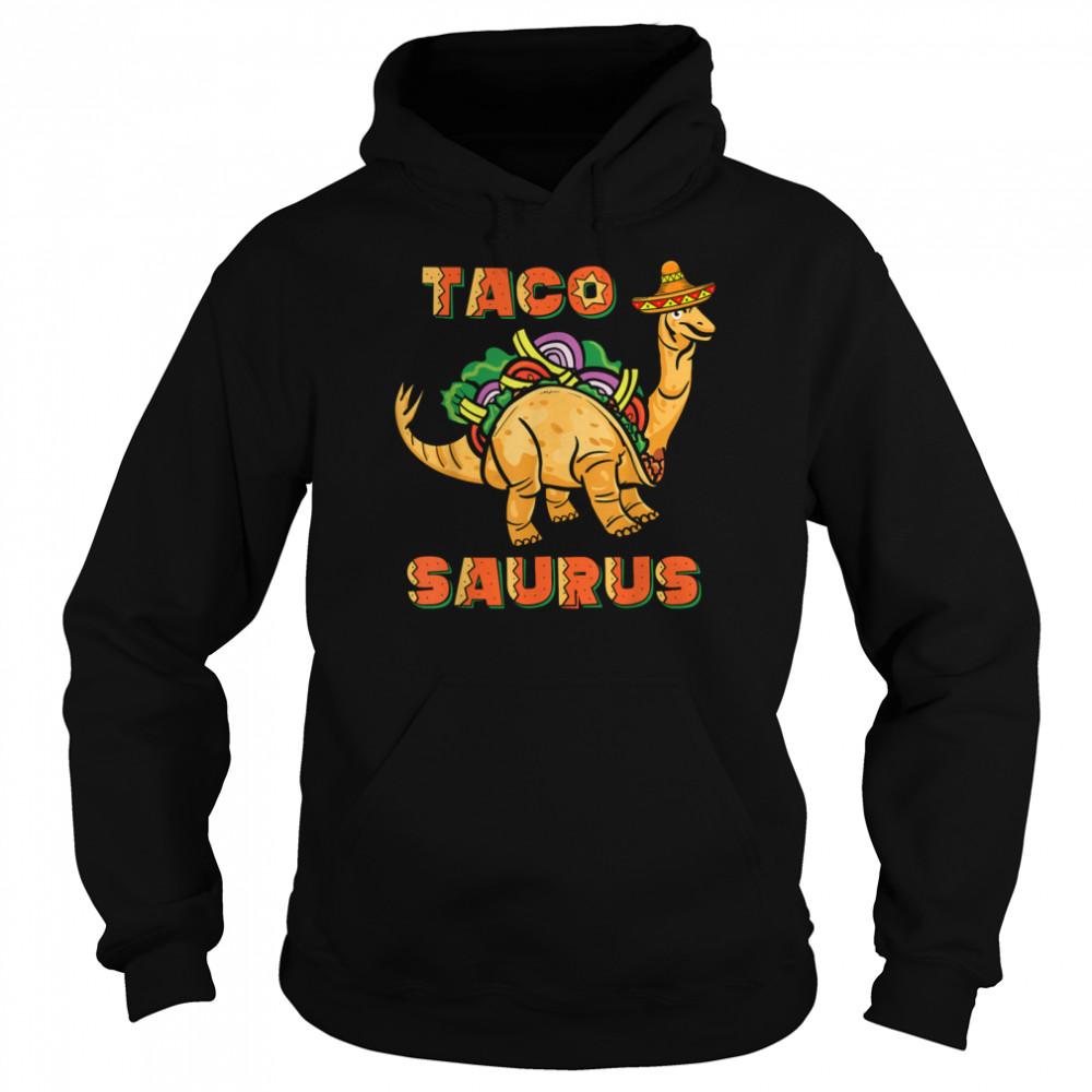 Tacosaurus Taco Cinco de Mayo Dinosaurus shirt Unisex Hoodie