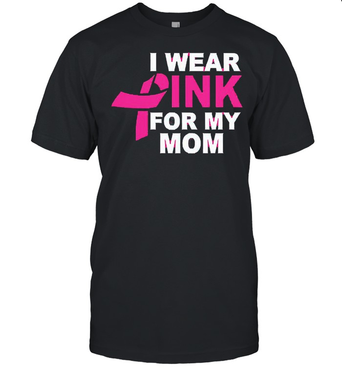Breast cancer awareness october I wear pink for my mom shirt Classic Men's T-shirt