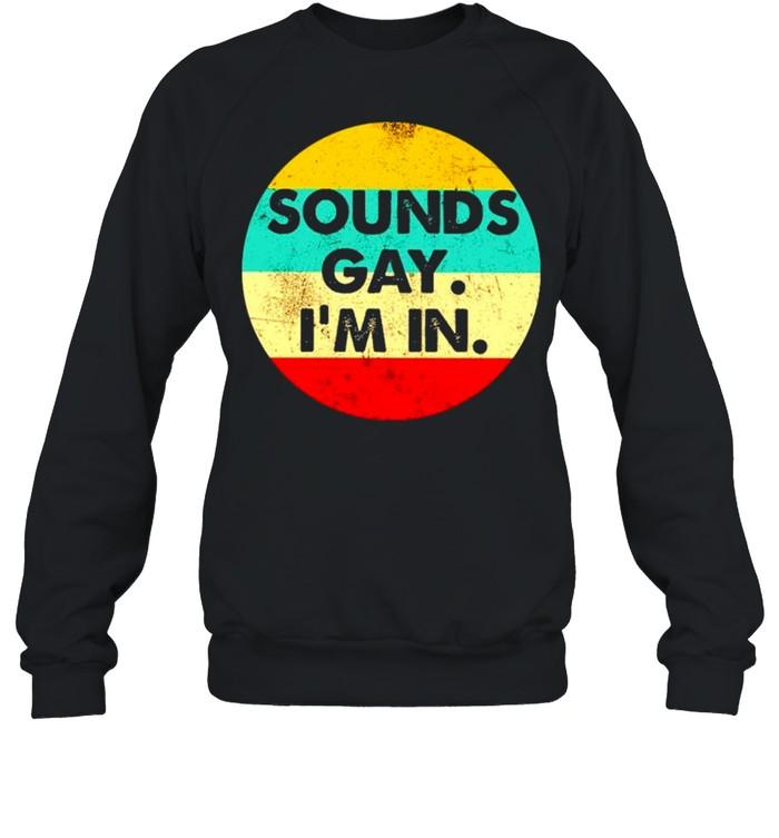 Sounds Gay I'm In Vintage  Unisex Sweatshirt