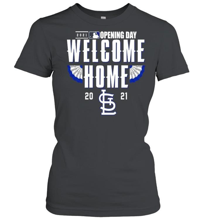 St. Louis Cardinals 2021 Opening day welcome home shirt Classic Women's T-shirt
