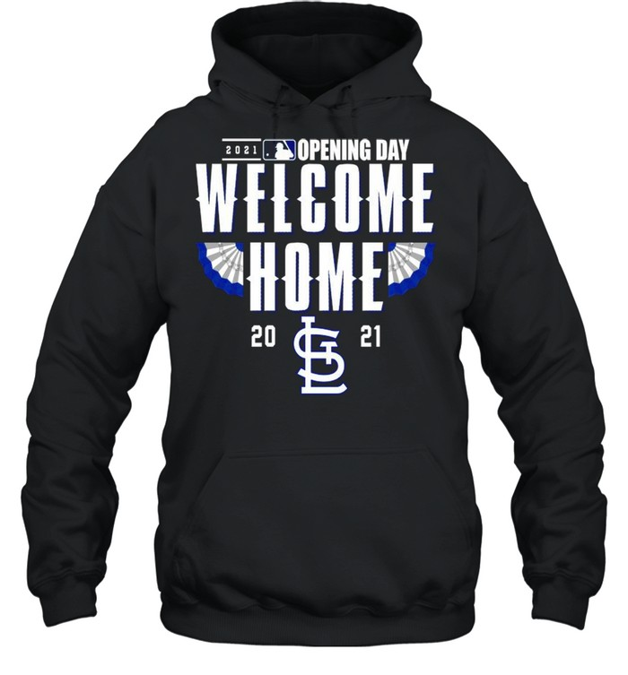 St. Louis Cardinals 2021 Opening day welcome home shirt Unisex Hoodie