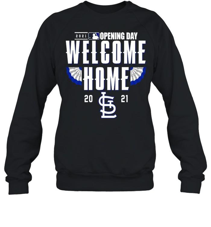St. Louis Cardinals 2021 Opening day welcome home shirt Unisex Sweatshirt