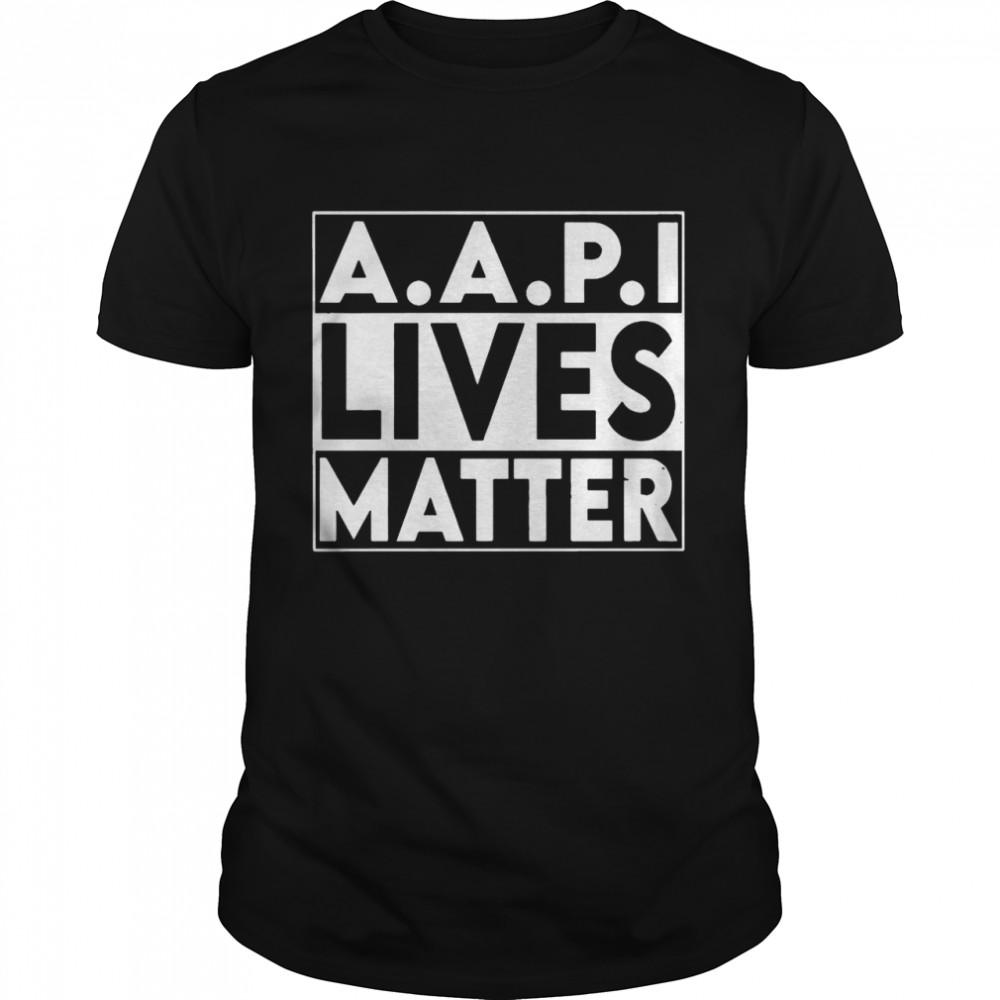 AAPI Lives Matter Stop Hate Crimes Support Anti Asian Racism shirt Classic Men's T-shirt