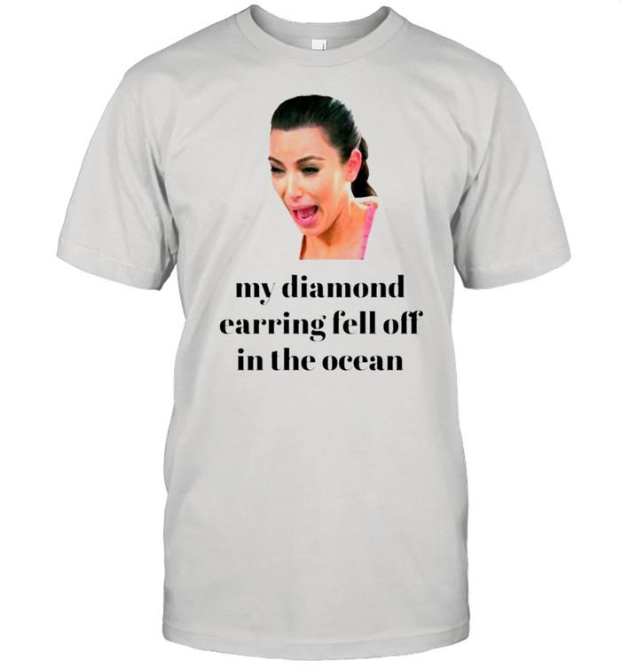 Kim Kardashian my diamond earring came off in the ocean shirt Classic Men's T-shirt