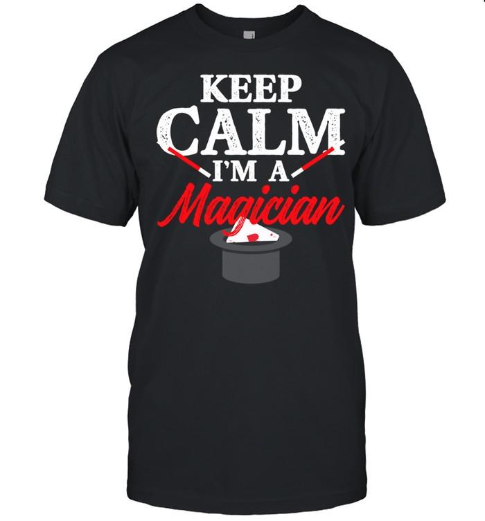 Keep Calm I'm A Magician Levitation Mind Blowing Tricks shirt Classic Men's T-shirt