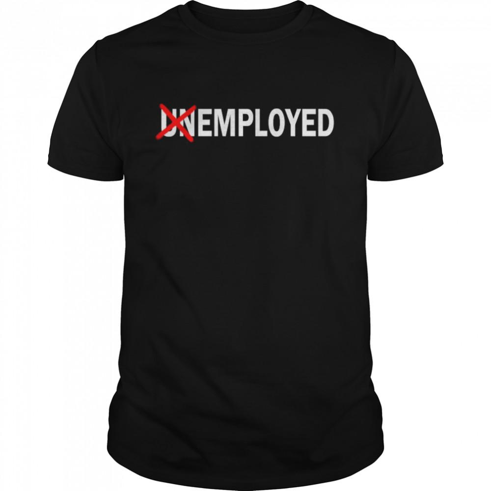 The Employed Unemployed shirt Classic Men's T-shirt