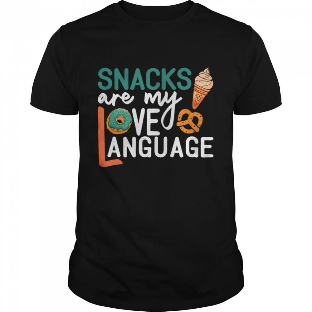 Snacks Are My Love Language Snacks  Classic Men's T-shirt