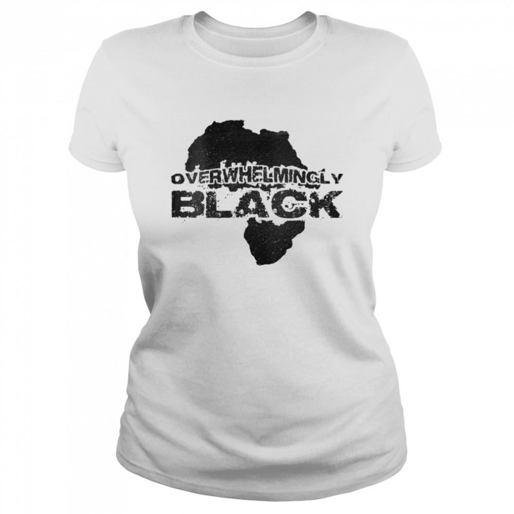 Overwhelmingly Black  Classic Women's T-shirt
