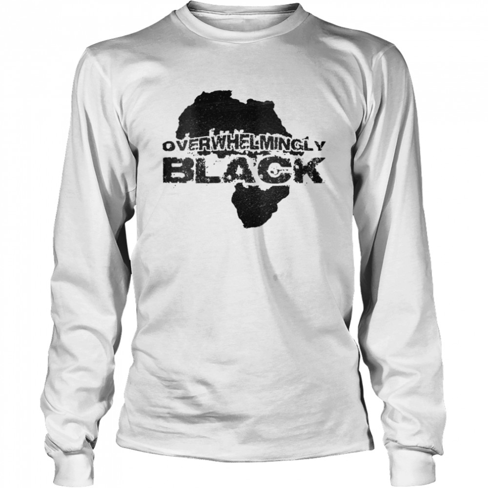 Overwhelmingly Black  Long Sleeved T-shirt
