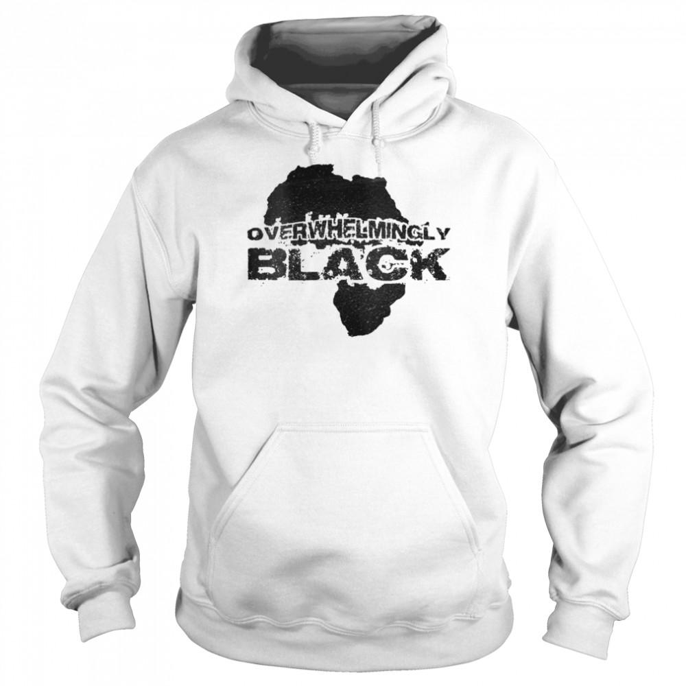 Overwhelmingly Black  Unisex Hoodie