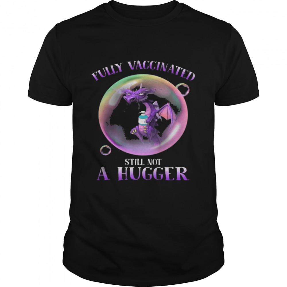 Dragon fully vaccinated still not a hugger shirt Classic Men's T-shirt