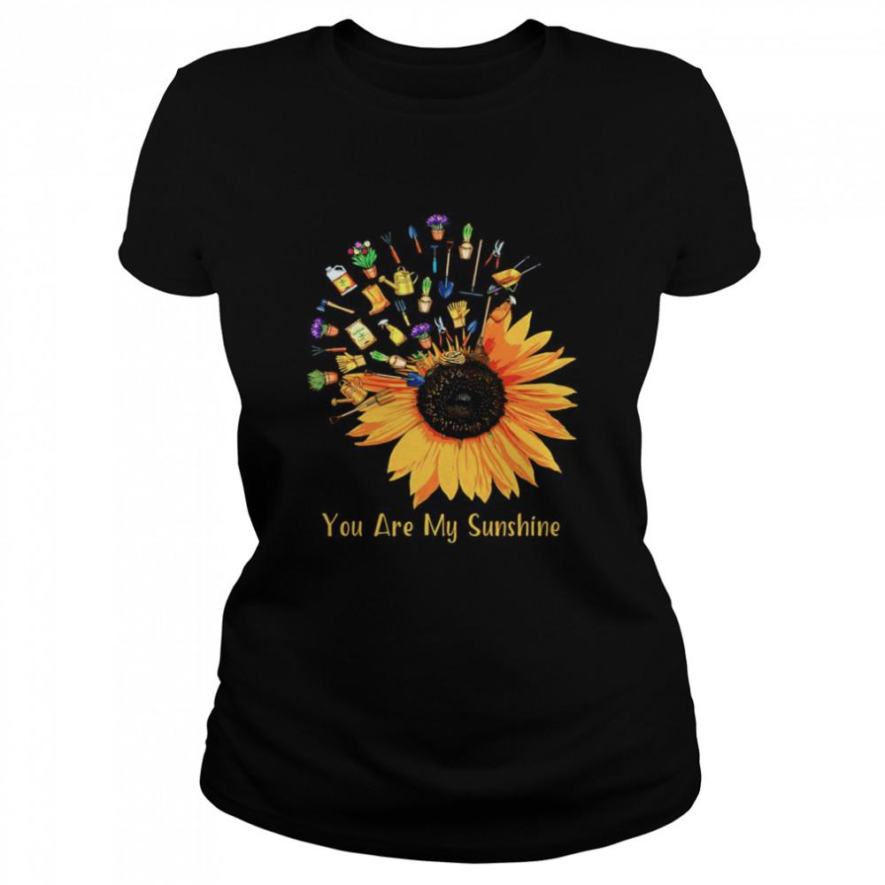 Gardening Sunflower you are my sunshine shirt Classic Women's T-shirt