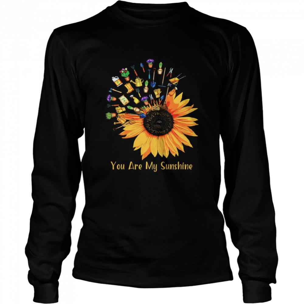 Gardening Sunflower you are my sunshine shirt Long Sleeved T-shirt