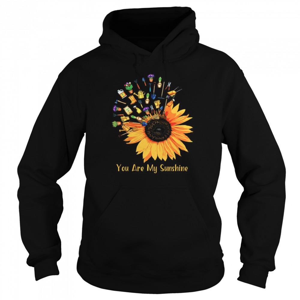 Gardening Sunflower you are my sunshine shirt Unisex Hoodie