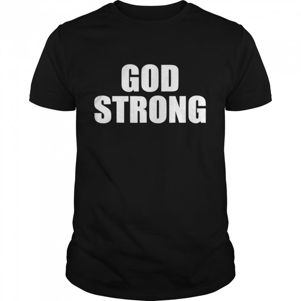 God strong shirt Classic Men's T-shirt