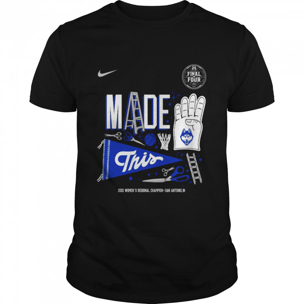 Nike UConn Huskies made 4 this 2021 women's Regional champion Indianapolis shirt Classic Men's T-shirt