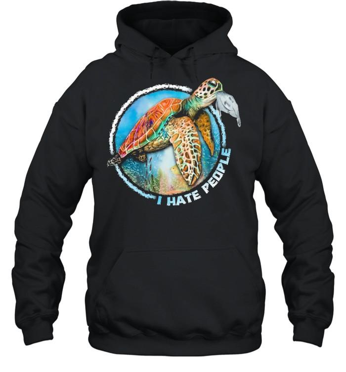 Turtle Sea I Hate People shirt Unisex Hoodie
