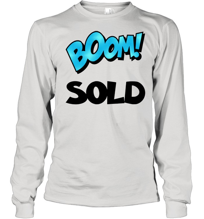 Realtor Real Estate Agent Boom Sold House Home New Homeowner  Long Sleeved T-shirt