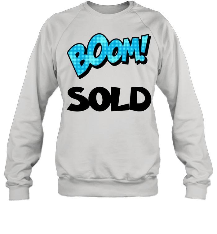 Realtor Real Estate Agent Boom Sold House Home New Homeowner  Unisex Sweatshirt