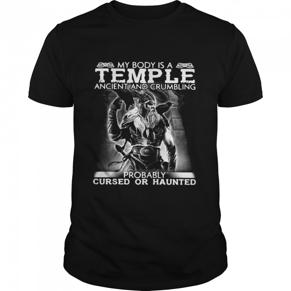 Viking My Body Is A Temple Ancient And Crumbling Probably Cursed Or Haunted T-shirt Classic Men's T-shirt