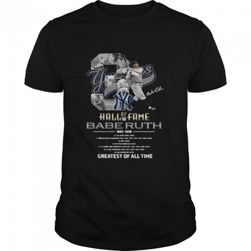 Hall Of Fame 3 Babe Ruth 1895 1948 greatest of all time signature shirt Classic Men's T-shirt