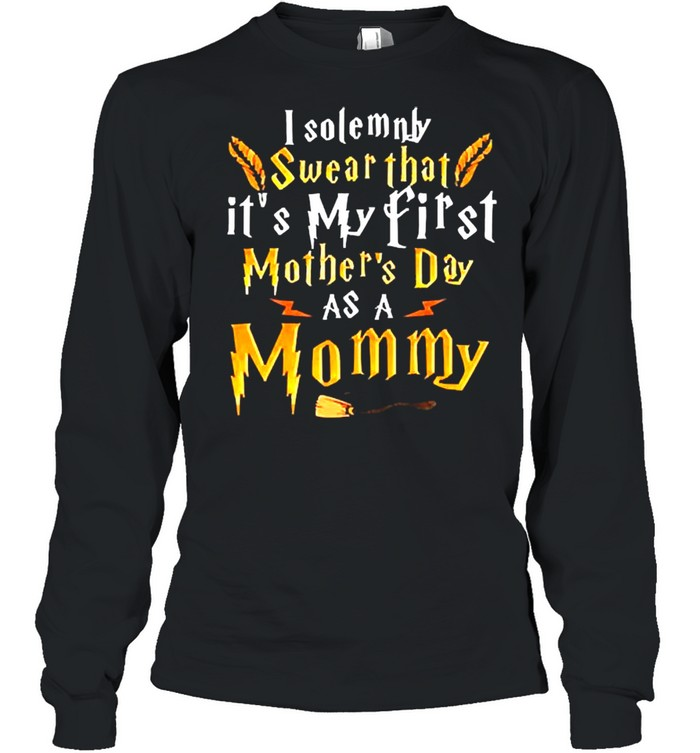 I Solemnly Swear That It's My First Mother's Day With My Mommy  Long Sleeved T-shirt