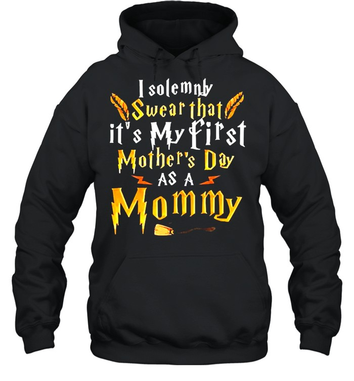 I Solemnly Swear That It's My First Mother's Day With My Mommy  Unisex Hoodie