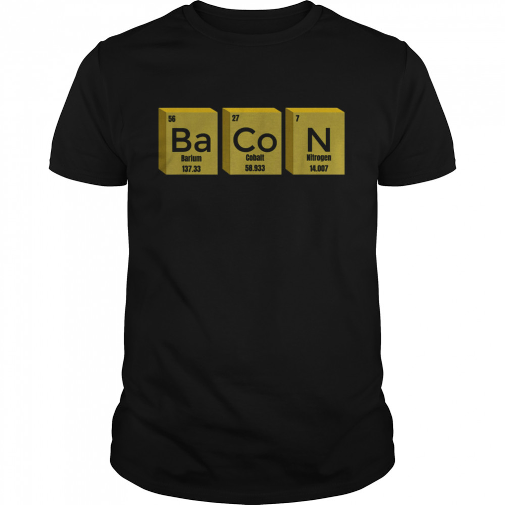 Bacon Chemistry Periodic Table Of The Elements shirt Classic Men's T-shirt