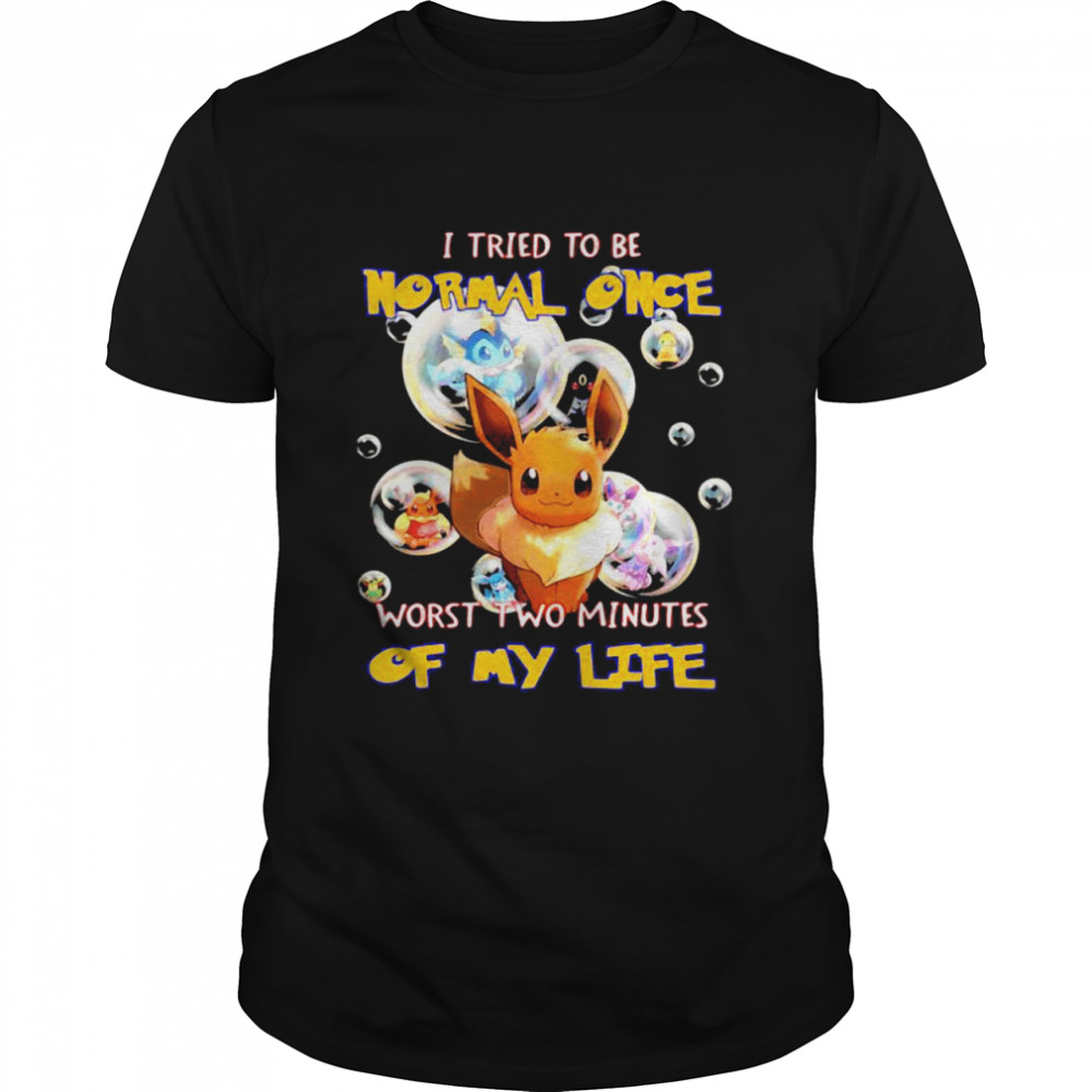 I Tried To Be Normal Once Worst Two Minutes Of My Life Pokemon  Classic Men's T-shirt