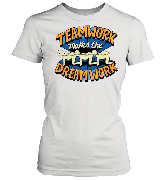 Teamwork Makes The Dream Work shirt Classic Women's T-shirt