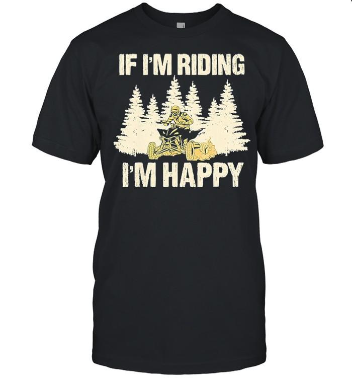 If Im riding Im happy shirt Classic Men's T-shirt