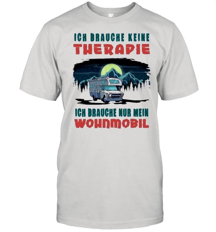 Ich brauche keine therapie ich brauche nur mein wohnmobil shirt Classic Men's T-shirt