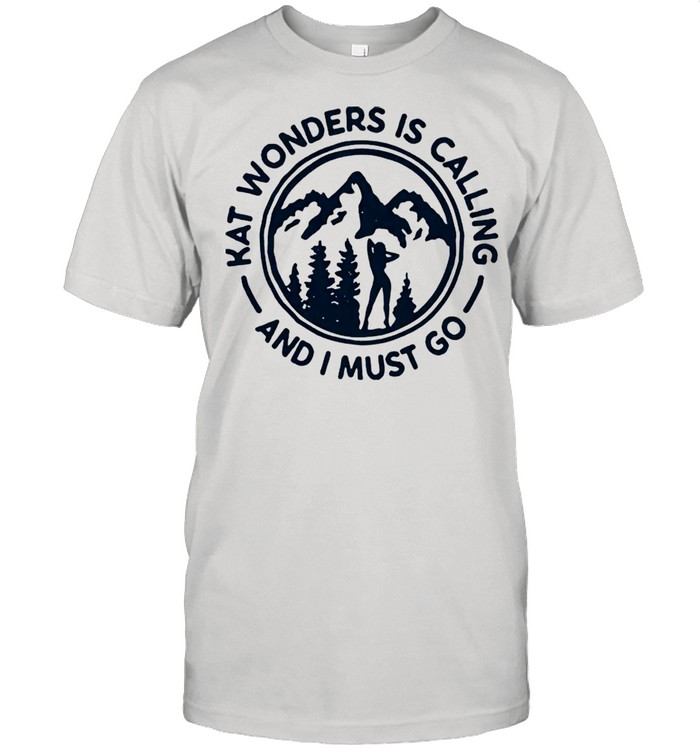 Kat wonders is calling and I must go shirt Classic Men's T-shirt