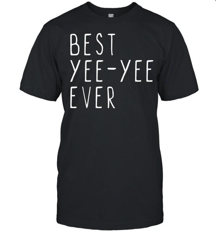 Best yee yee ever cool mothers day yee yee shirt Classic Men's T-shirt