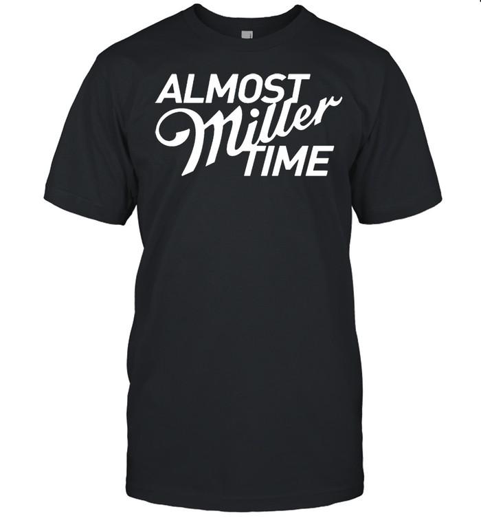 Almost miller time shirt Classic Men's T-shirt