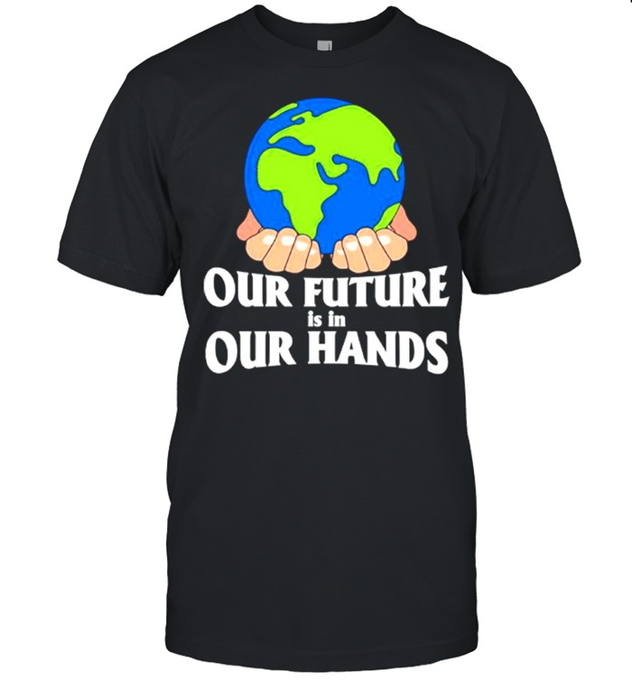 World Our future is in our hands shirt Classic Men's T-shirt