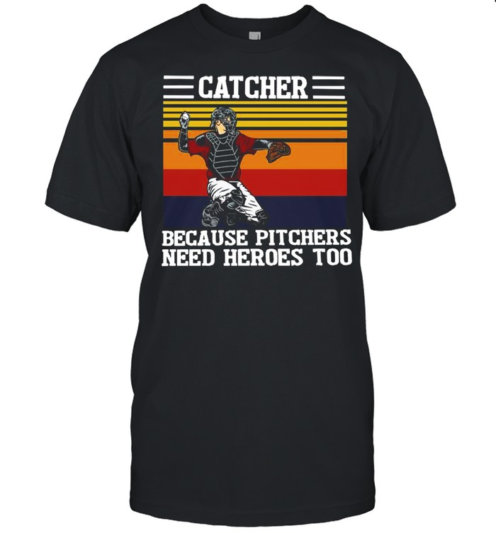 Baseball Catcher Because Pitchers Need Heroes Too Vintage shirt Classic Men's T-shirt