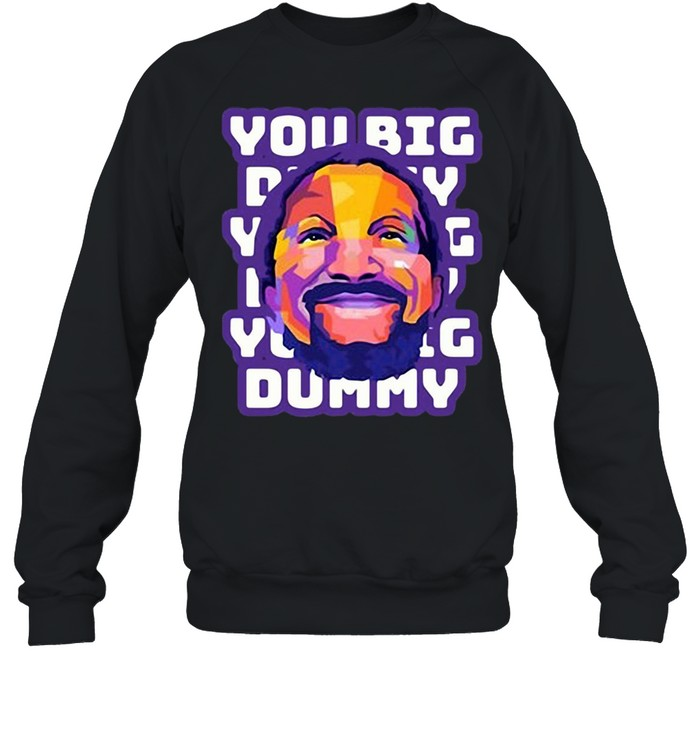 You Big Dummy Fred Sanford T-shirt Unisex Sweatshirt