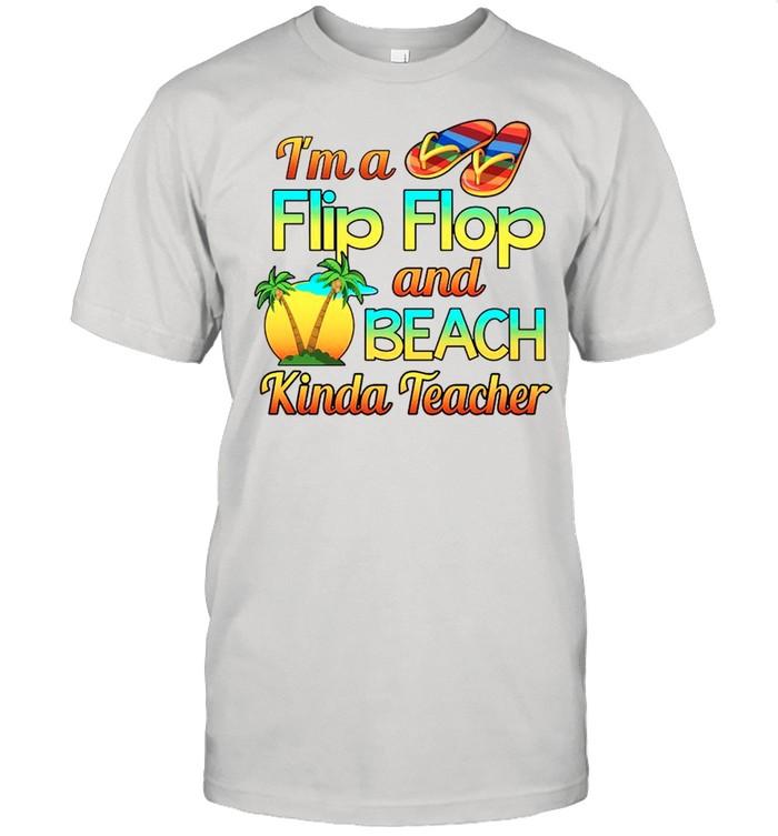 Im A Flip Flop And Beach Kinda Teacher shirt Classic Men's T-shirt