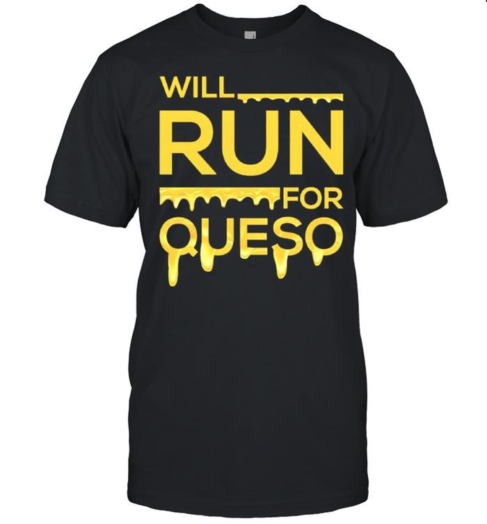 Will run for queso shirt Classic Men's T-shirt