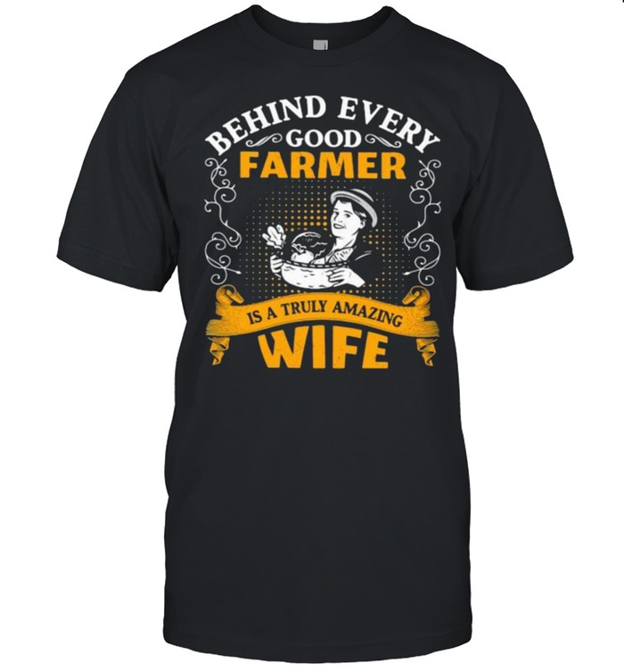 Behind every good farmer is a truly amazing wife  Classic Men's T-shirt