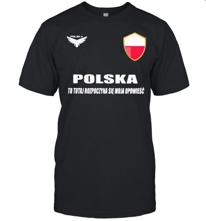 Poland DSA 7 Polska To Tutaj Rozpoczyna Sie Moja Opowiesc  Classic Men's T-shirt