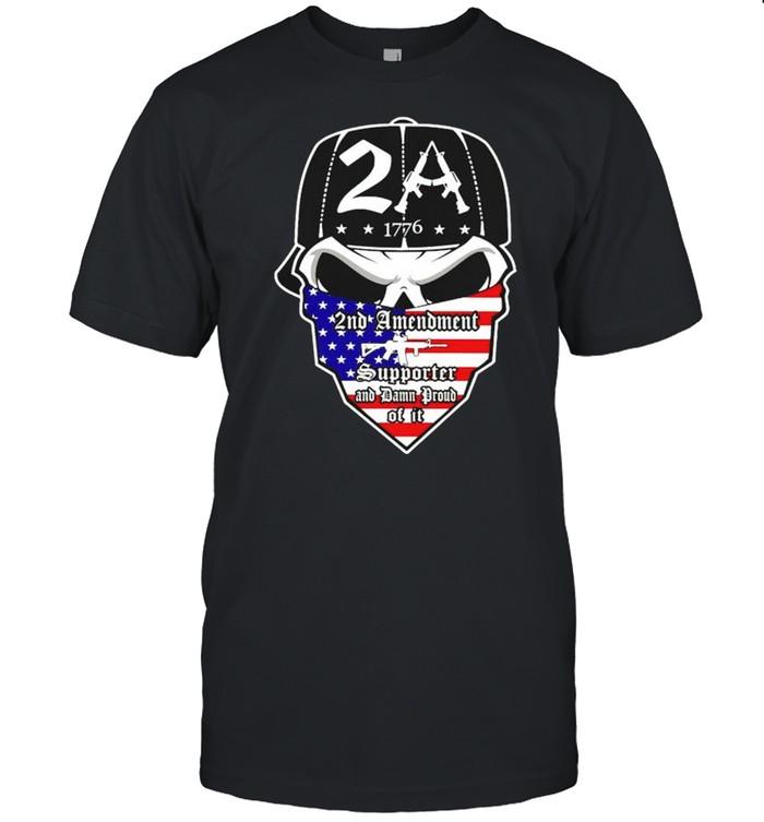 Skull 2A 1776 2nd Amendment supporter and damn proud of it shirt Classic Men's T-shirt