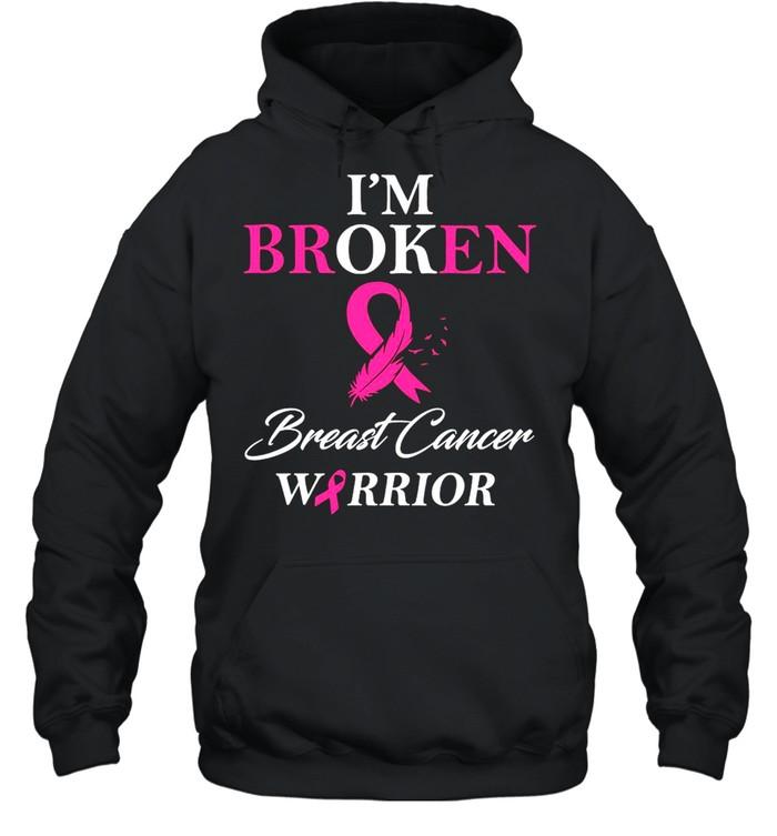 I'm Broken Breast Cancer Warrior  Unisex Hoodie