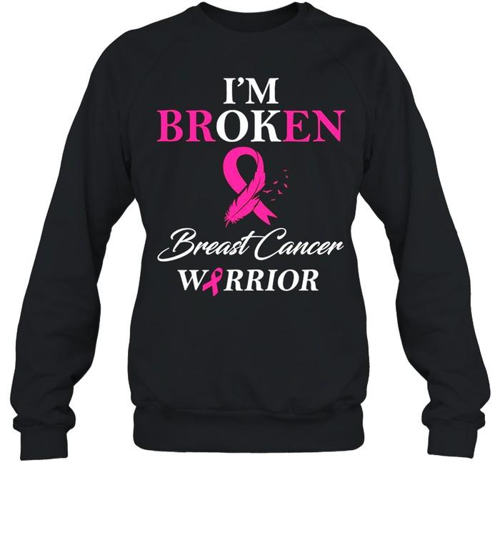 I'm Broken Breast Cancer Warrior  Unisex Sweatshirt