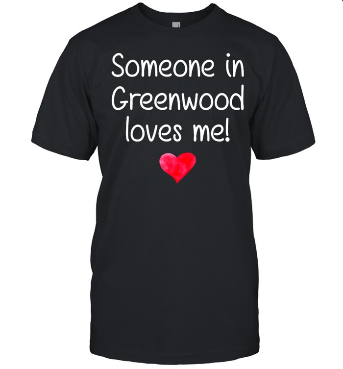 Someone In GREENWOOD LA LOUISIANA Loves Me City Home Roots T- Classic Men's T-shirt