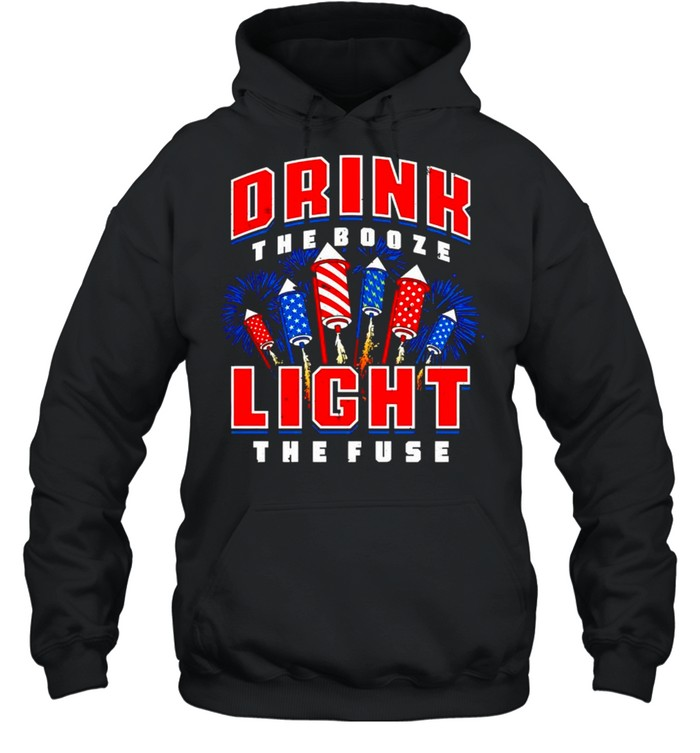 Drink the booze light the fuse 4th of July shirt Unisex Hoodie