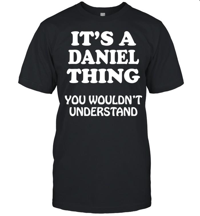 Its A DANIEL Thing You Wouldnt Understand Family Reunion shirt Classic Men's T-shirt