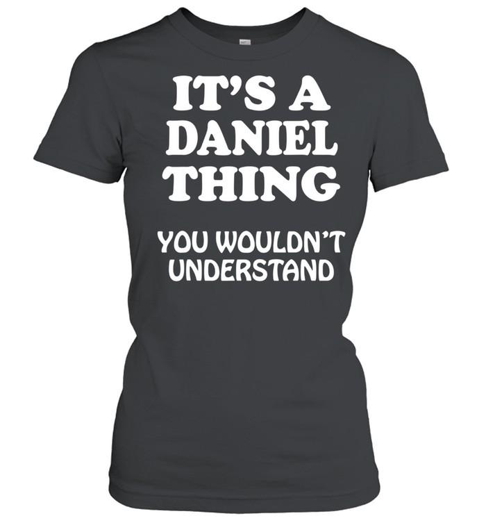 Its A DANIEL Thing You Wouldnt Understand Family Reunion shirt Classic Women's T-shirt