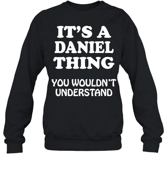 Its A DANIEL Thing You Wouldnt Understand Family Reunion shirt Unisex Sweatshirt